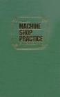 Machine Shop Practice, 1: Vol. 1 Cover Image