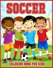 Soccer Coloring Book For Kids: Cute Coloring Book For All Soccer Lovers Cover Image