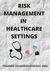 Risk Management in Healthcare Settings Cover Image