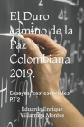 El Duro camino de la Paz Colombiana 2019.: Ensayos