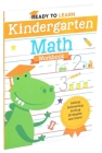 Ready to Learn: Kindergarten Math Workbook Cover Image
