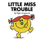 Little Miss Trouble (Mr. Men and Little Miss) Cover Image