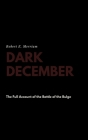Dark December: The Full Account of the Battle of the Bulge Cover Image