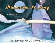 Hiawatha Passing: Sometimes Magic Happens Cover Image