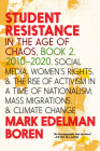 Student Resistance in the Age of Chaos Book 2, 2010-2021: Social Media, Womens Rights, and the Rise of Activism in a Time of Nationalism, Mass Migrati Cover Image