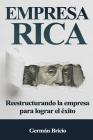 Empresa Rica: Reestructurando la empresa para lograr el éxito Cover Image