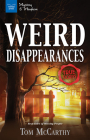 Weird Disappearances: Real Tales of Missing People (Mystery and Mayhem) Cover Image