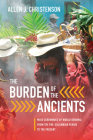 The Burden of the Ancients: Maya Ceremonies of World Renewal from the Pre-Columbian Period to the Present Cover Image