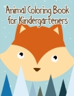 Animal Coloring Book for Kindergarteners: Easy and Funny Animal Images Cover Image