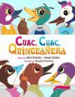 Cuac, Cuac, Quinceañera Cover Image