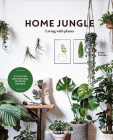 Home Jungle: Living with Plants Cover Image