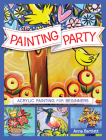 Painting Party: Acrylic Painting for Beginners Cover Image
