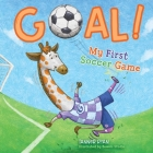 Goal!  My First Soccer Game (My First Sports Books) Cover Image