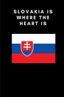 Slovakia is where the heart is: Country Flag A5 Notebook to write in with 120 pages Cover Image