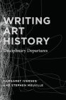 Writing Art History: Disciplinary Departures Cover Image