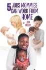 5 Jobs Mommies Can Work from Home Cover Image
