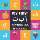 My First Alif Baa Taa: Arabic Language Alphabet Book For Babies, Toddlers & Kids Ages 1 - 3 (Paperback): Great Gift For Bilingual Parents, Ar Cover Image