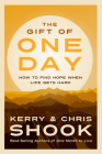 The Gift of One Day: How to Find Hope When Life Gets Hard Cover Image
