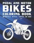 Pedal And Motor Bikes Coloring Book: Motorcycles, Bicycles, Scooters And More Cover Image