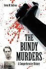 The Bundy Murders: A Comprehensive History Cover Image