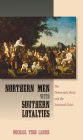 Northern Men with Southern Loyalties: The Democratic Party and the Sectional Crisis Cover Image