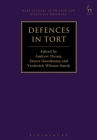 Defences in Tort (Hart Studies in Private Law: Essays on Defences #1) Cover Image