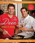 The Deen Bros. Take It Easy: Quick and Affordable Meals the Whole Family Will Love Cover Image