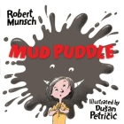 Mud Puddle (Munsch for Kids) Cover Image