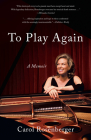 To Play Again: A Memoir of Musical Survival Cover Image