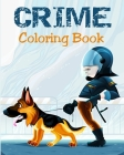 Coloring Book - Crime: Illustrations for Stress Relief for Adults Cover Image