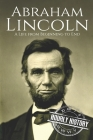 Abraham Lincoln: A Life from Beginning to End Cover Image