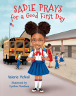 Sadie Prays for a Good First Day Cover Image