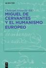 Miguel de Cervantes Y El Humanismo Europeo Cover Image