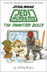 The Phantom Bully (Star Wars: Jedy Academy #3) (Star Wars: Jedi Academy #3) Cover Image
