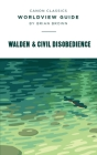 Worldview Guide for Walden & Civil Disobedience: Walden Cover Image