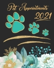 Pet Appointments 2021: Women's Daily Groomers, Veterinarians And Pet Salons Appointment Book - A Scheduler With Password Page & 2021 Calendar Cover Image