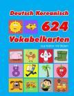 Deutsch Koreanisch 624 Vokabelkarten aus Karton mit Bildern: Wortschatz karten erweitern grundschule für a1 a2 b1 b2 c1 c2 und Kinder Cover Image
