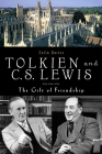 Tolkien and C. S. Lewis: The Gift of Friendship Cover Image