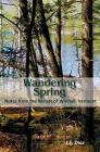 Wandering Spring: Notes from the Woods of Winhall, Vermont Cover Image
