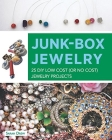 Junk-Box Jewelry: 25 DIY Low Cost (or No Cost) Jewelry Projects Cover Image
