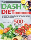 The Dash Diet Cookbook: A Great Cookbook to Lower High Blood Pressure. 500 Wholesome, Rich in Plants, low-Sodium and low-Fat Diary recipes.28- Cover Image