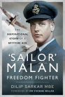 'Sailor' Malan - Freedom Fighter: The Inspirational Story of a Spitfire Ace Cover Image