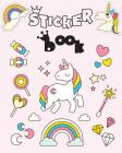 Sticker Book: Unicorn Blank Sticker Book for Kids, Gilrls, Blank Notebook Pages, Sticker Collecting Album Cover Image