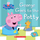 Peppa Pig: George Goes to the Potty Cover Image