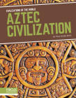 Aztec Civilization (Civilizations of the World) Cover Image