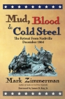 Mud, Blood and Cold Steel: The Retreat from Nashville, December 1864 Cover Image