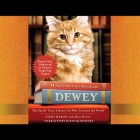 Dewey Lib/E: The Small-Town Library Cat Who Touched the World Cover Image