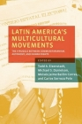 Latin America's Multicultural Movements: The Struggle Between Communitarianism, Autonomy, and Human Rights Cover Image