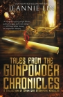 Tales from the Gunpowder Chronicles: A collection of Opium War steampunk novellas Cover Image