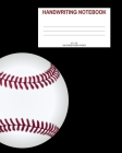 Handwriting Notebook: Baseball; 100 sheets/200 pages; 8